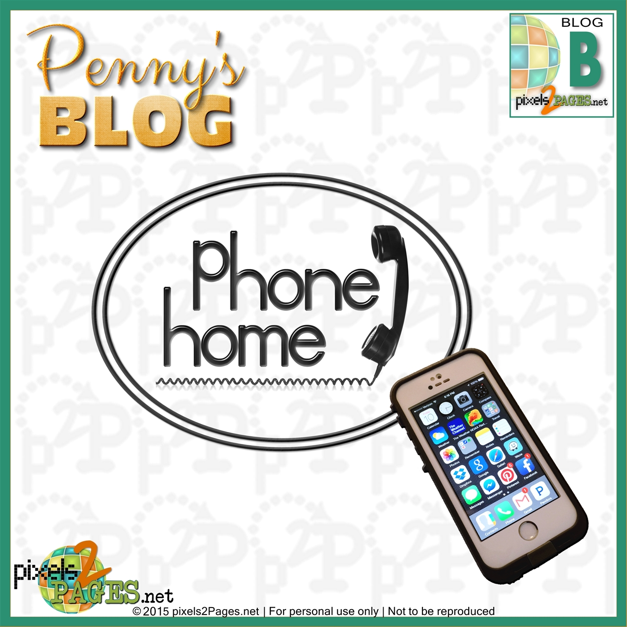 "pixels2Pages Digital Scrapbooking Blog ""Phone Home"" by Penny Peterson"